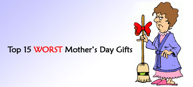 15 Mother's Day Gifts You Should NEVER Give! - Worst ...