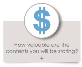 How valuable are the contents you'll be storing?