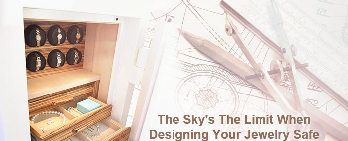 The Sky's The Limit When Designing Your Jewelry Safe