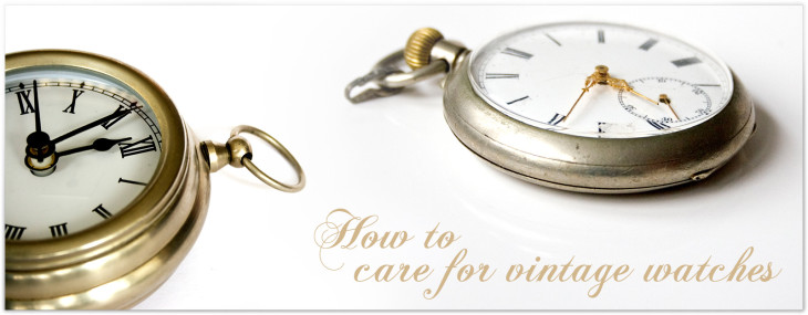 How To Care For Vintage Watches
