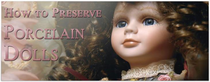 How to Preserve Porcelain Dolls