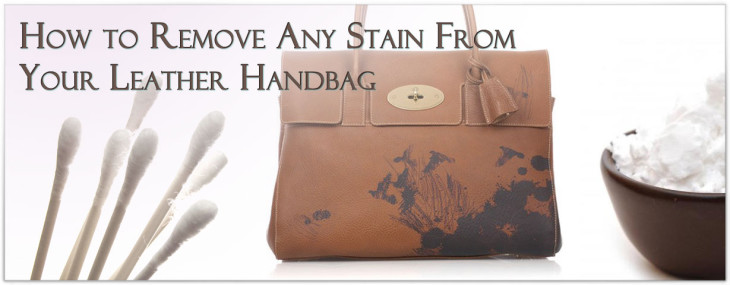 To Remove Any Stain From Your Leather Handbag